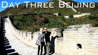 Day Three China Holiday! - Beijing - Street Food, The Great Wall of China & Beijing Airport