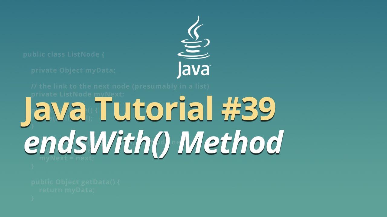 Java Tutorial - #39 - endsWith() Method