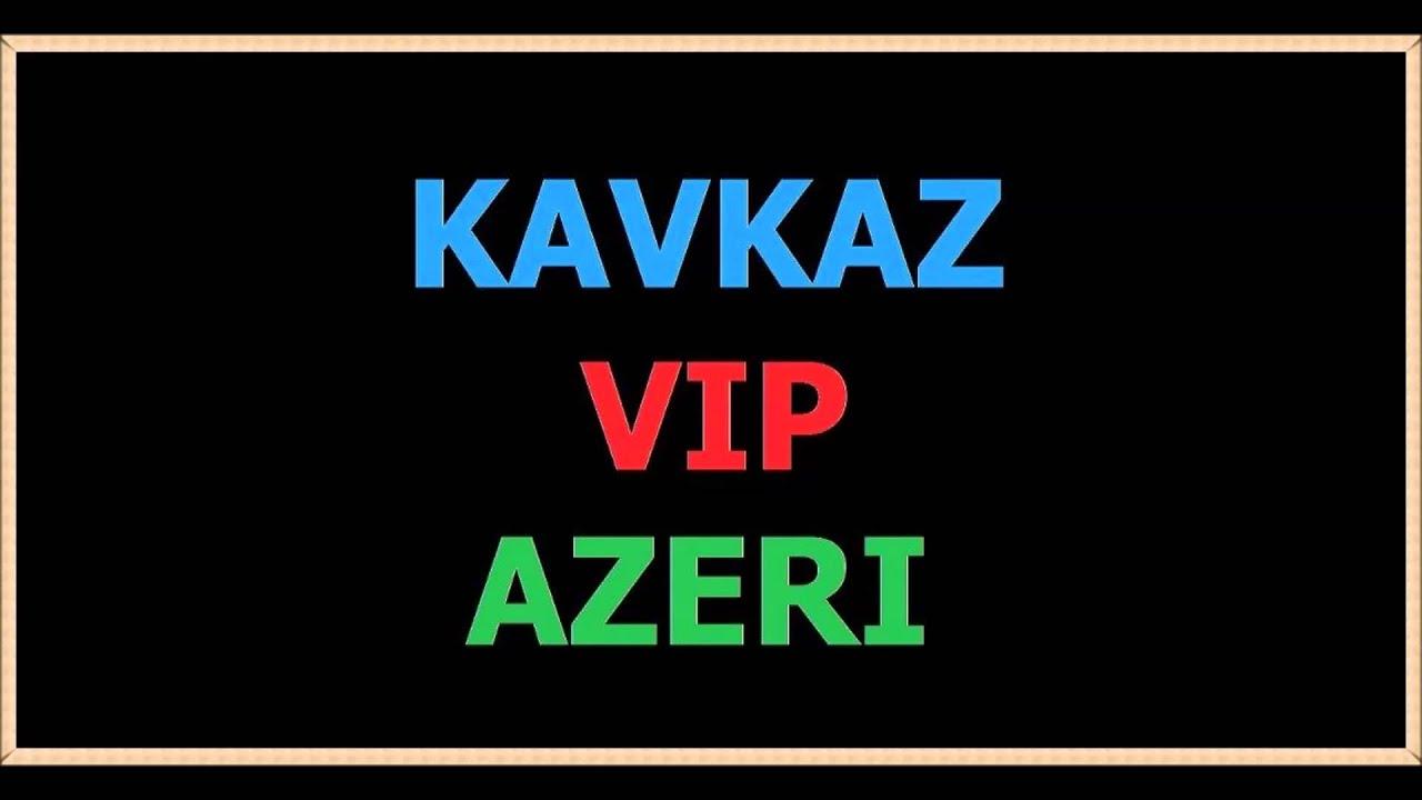 Kavkaz Vip Azeri - Music Jana  -- 2015