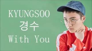 Video EXO (엑소) D.O. (디오) / Kyungsoo (경수) - With You (Lyrics) download MP3, 3GP, MP4, WEBM, AVI, FLV Juni 2018