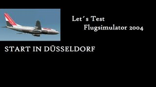 Let´s Test Flugsimulator 2004 | Fs2004 | Part1 [HD/German] | Start in Düsseldorf