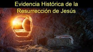 Evidencia Histórica de la Resurrección de Jesús - Una Exposición Breve