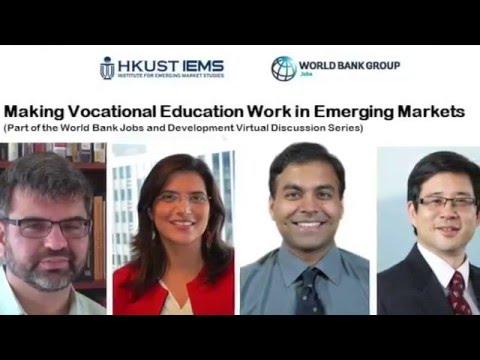 Making Vocational Education Work in Emerging Markets – HKUST IEMS - World Bank Jobs Group Google+...