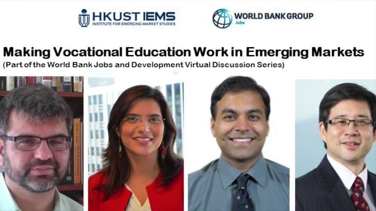 making vocational education work in emerging markets hkust iems world bank jobs group google youtube