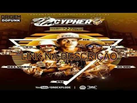 3 CYPHER 4M MC IG MC Kelvinho MC Menor da VG MC Kevin MC PH MC Neguinho do Kaxeta [download] 2017