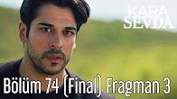 Kara Sevda 74.Bölüm Final 3.Fragmanı 21 haziran