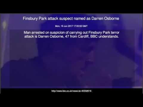 Finsbury Park attack suspect named as Darren Osborne