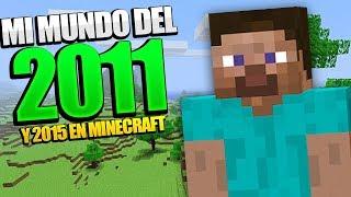 Encuentro mi viejo Mundo del 2011 y 2015 en Minecraft