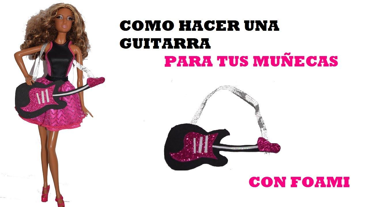 como hacer una guitarra para muÑecas con foami youtube