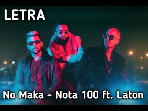 No Maka - Nota 100 ft. Laton (LETRA)