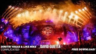 Dimitri Vegas Like Mike David Guetta Complicated Ft Kiiara