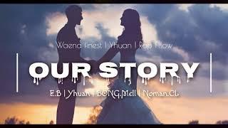 OUR STORY (CERITA KITA)