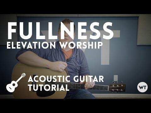 Fullness Chords By Elevation Worship Worship Chords