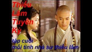 Thiếu Lâm Truyền Kỳ (tập cuối) Chuyện Tình Của Nhà Sư_võ lâm vng channel