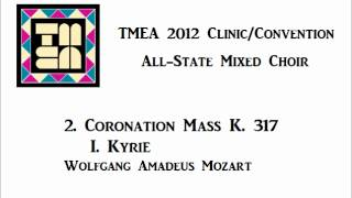 tmea all state mixed choir 2012 coronation mass i kyrie
