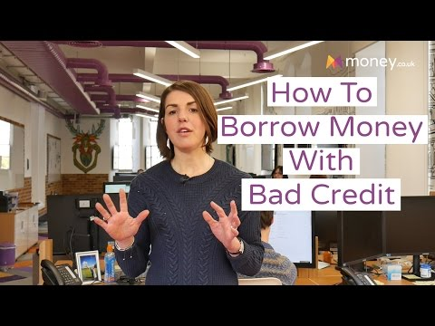 Bad Credit? Here's How You Can Borrow Money
