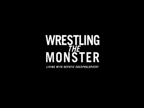 WRESTLING THE MONSTER: LIVING WITH HEPATIC ENCEPHALOPATHY