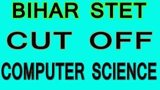 Bihar STET Cut Off 2020 Computer Science, General, BC, EBC, SC, ST, Female, Male, EWS Trailer Likee