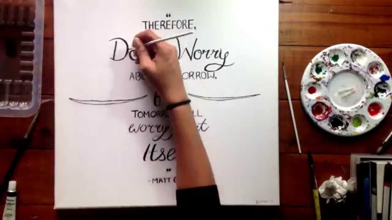 ... Painting Calligraphy - Matt 6:34 - Don't worry bible verse - YouTube