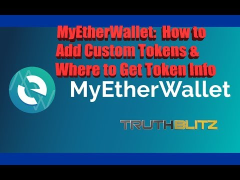 MyEtherWallet:  How to Add Custom Tokens & Where to Get Toke
