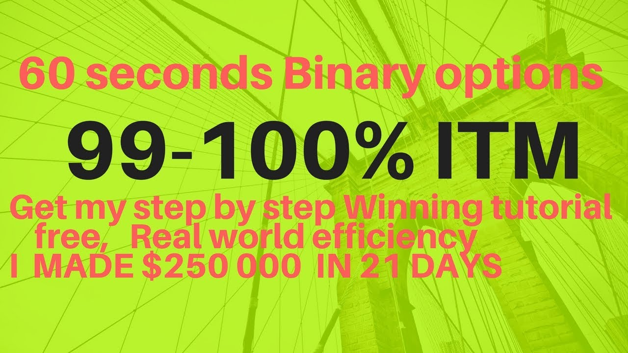 60 Seconds binary options strategy 99 - 100% Winning (100% profit guaranteed)