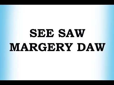 See Saw Margery Daw