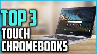 Top 3 Best Touchscreen Chromebooks  in 2019