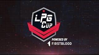 LPG FirstBlood CUP Sabado | @PatrickCast