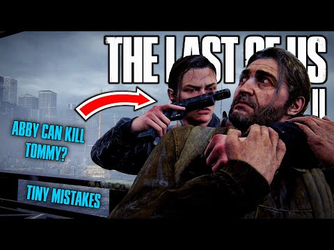 Tiny Mistakes in The Last of Us Part II