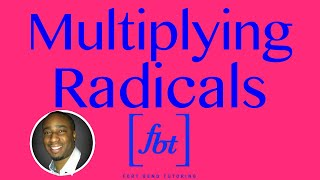 Multiplying Radical Expressions [fbt]