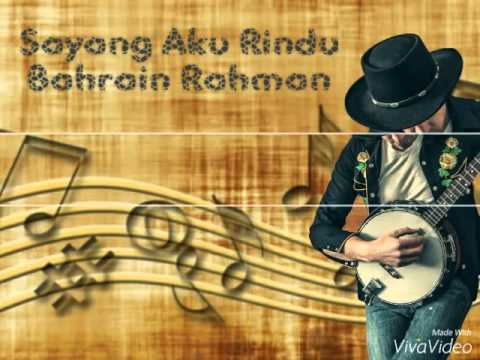Sayang Aku Rindu – Bahrain Rahman (lirik)