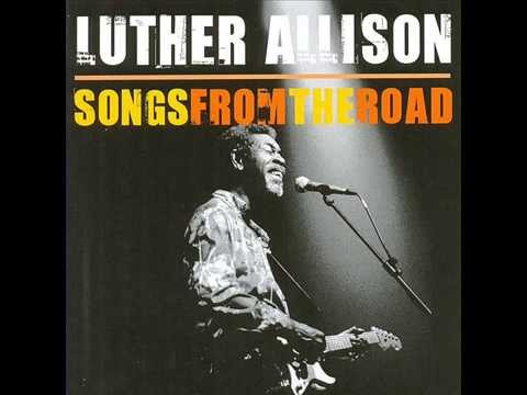 LUTHER ALLISON - SONGS FROM THE ROAD (FULL ALBUM)