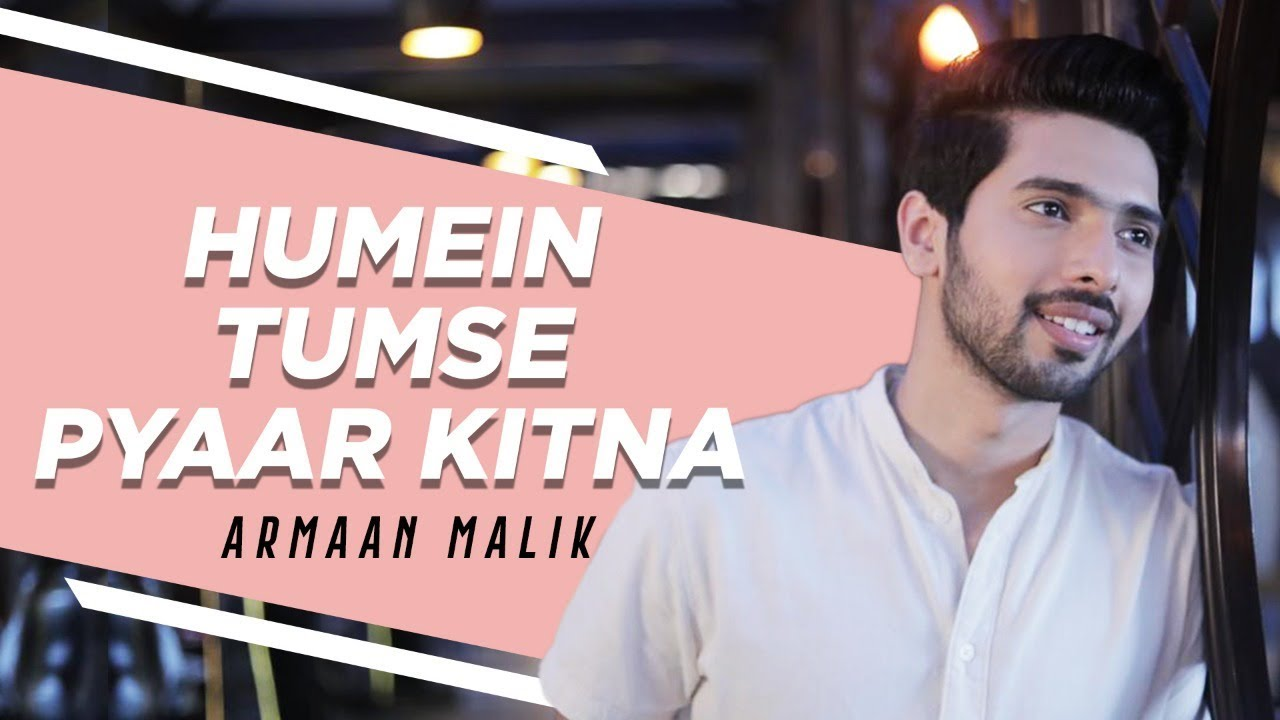 Humein Tumse Pyaar – Armaan Malik Mp3 Hindi Song 2020 Free Download