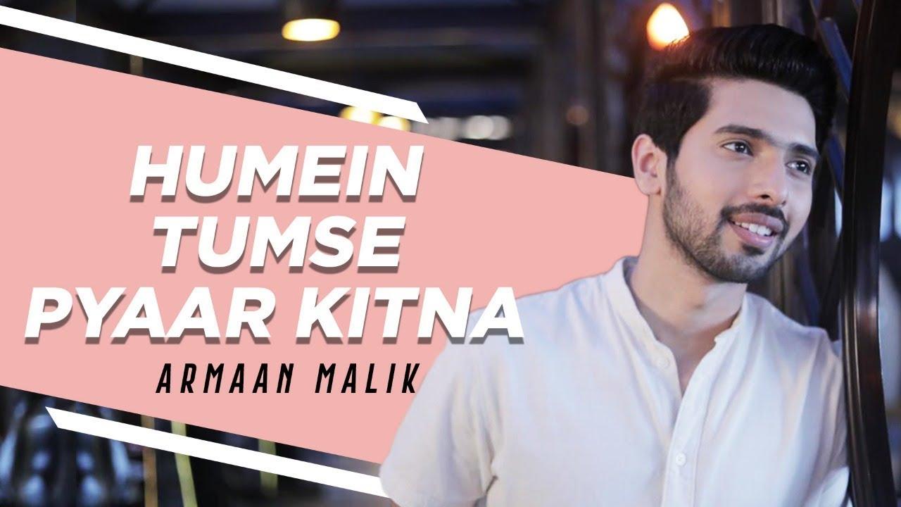 Humein Tumse Pyaar – Armaan Malik Mp3 Hindi Song 2020 Free Download