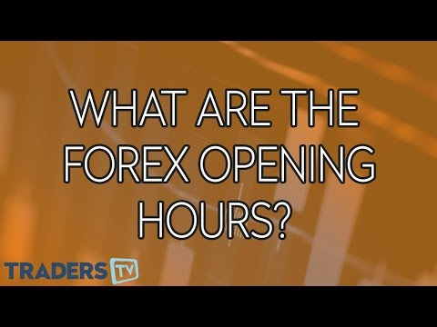 What are the Forex opening hours? - TradersTV