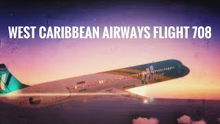 "FSX - ""Stalling From The Sky"" (West Caribbean Airways Flight 708)"