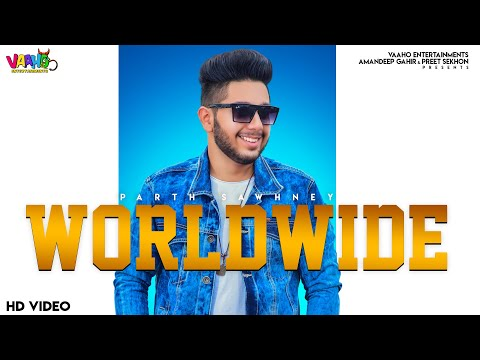 worldwide-(official-video)-parth-sawhney-|-latest-punjabi-song-2019-|-vaaho-entertainments