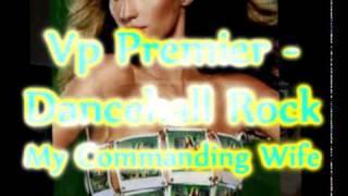 Vp Premier - My Commanding Wife Remix - Flourgon & Junior Brammer - Dancehall Rock