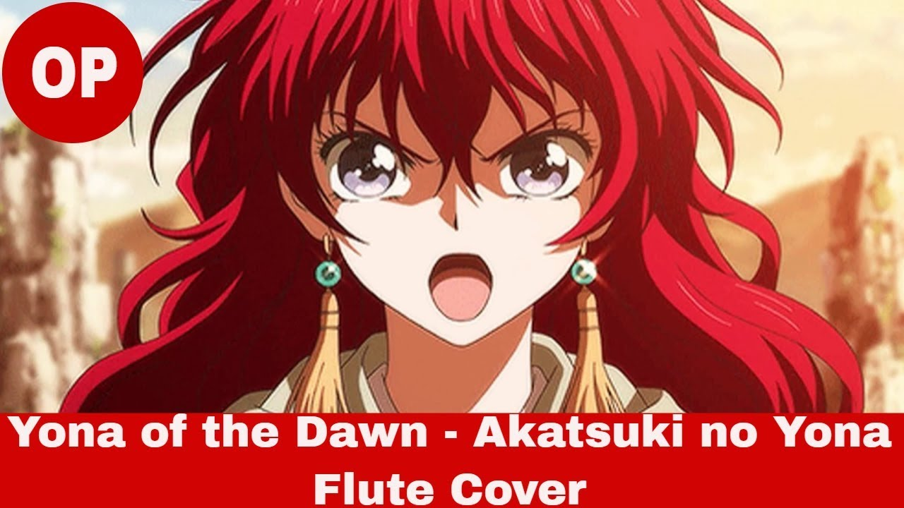 "Yona of the Dawn - ""Akatsuki no Yona"" Opening 1 (Flute Cover)"
