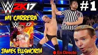 "WWE 2K17: ""La Leyenda James Ellsworth"" - (Mi Carrera - Parte 1)"