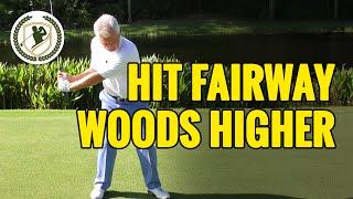 HOW TO HIT YOUR FAIRWAY WOODS HIGHER