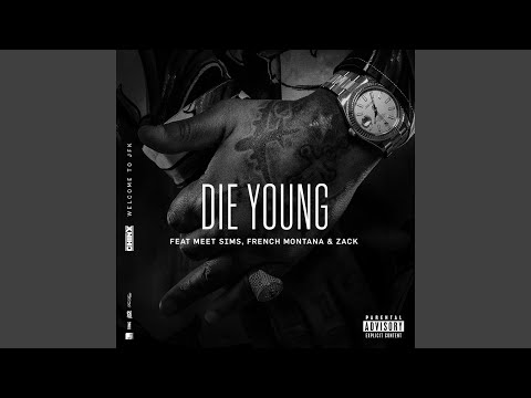 Die Young (feat. Meet Sims, French Montana and Zack)