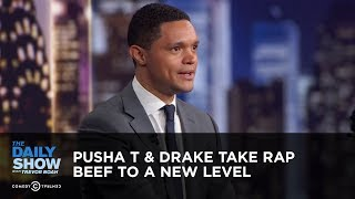 pusha t drake take rap beef to a new level between the scenes the daily show