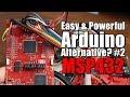 Easy & Powerful Arduino Alternative? #2 MSP432 Beginner's Guide