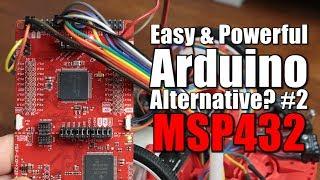 Easy & Powerful Arduino Alternative? #2 MSP432 Beginner