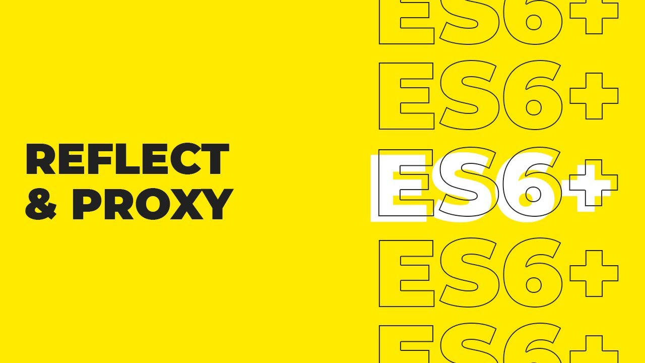 ES6 Tutorial For Beginners - Reflect & Proxy