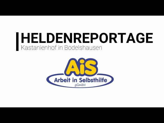 +++ Heldenreportage - auf dem AIS Kastanienhof +++
