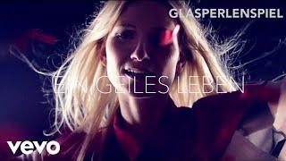 Glasperlenspiel - Geiles Leben