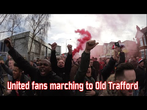 Man United fans marching to Old Trafford (Mar 10, 2018)
