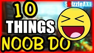 10 THINGS NOOBS DO IN ZOMBIES - ARE YOU A NOOB? (10 Mistakes Call of Duty Zombies NOOB PLAYERS Make)